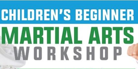 Free Children's Beginner Martial Arts Workshop for 5-7 year olds tickets