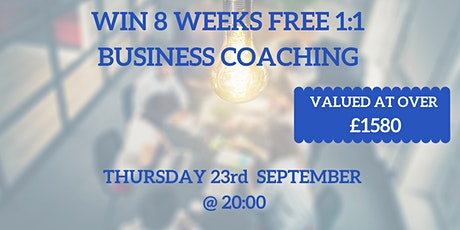 Win 8 Weeks Totally Free 1:1 Business Coaching, valued at over £1,580 tickets