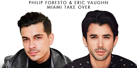 Philip Foresto & Eric Vaughn MIAMI TAKEOVER & EXPENSIVE HAIR EVENT tickets