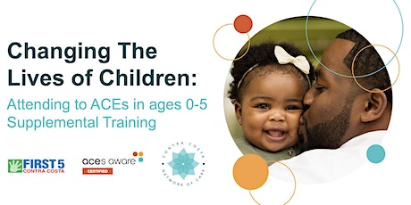 Changing the Lives of Children: Attending to ACEs in ages 0-5 tickets