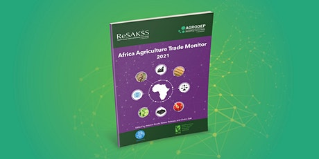 The 2021 Africa Agriculture Trade Monitor tickets
