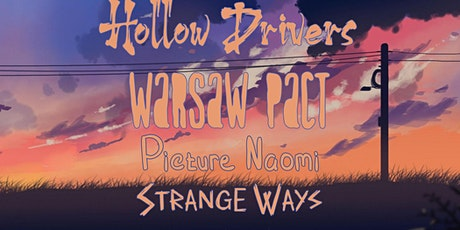 Hollow Drivers - Picture Naomi - Warsaw Pact - Strange Ways tickets