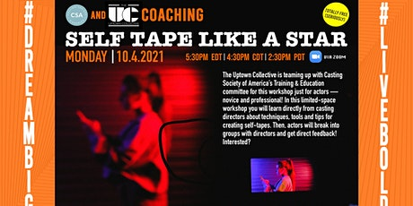 THE UPTOWN COLLECTIVE: SELF TAPE LIKE A STAR tickets