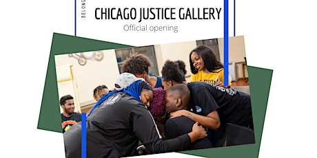 Official Opening of the Chicago Justice Gallery & Belonging Exhibition tickets