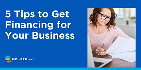 5 Tips to Get Financing for Your Business tickets