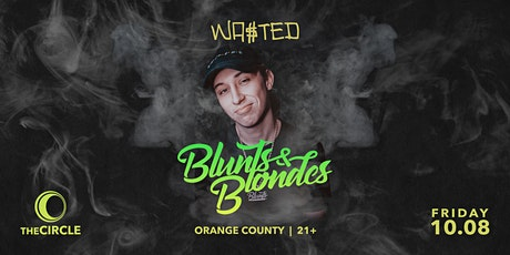 Orange County: Blunts & Blondes @ The Circle OC [18 & Over] tickets