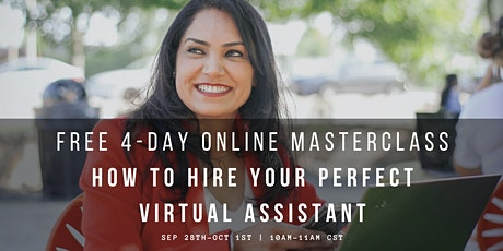 FREE 4-Day Online Masterclass - How to HIRE your Perfect Virtual Assistant tickets