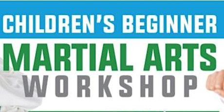 Free Children's Beginner Martial Arts Workshop for 8 -13 year olds tickets