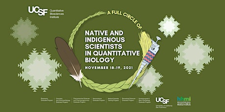 A Full Circle of Native and Indigenous Scientists in Quantitative Biology tickets