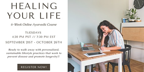 Healing Your Life: 6-Week Ayurvedic Course tickets