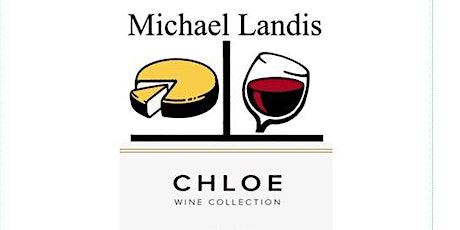A Cheese, Wine, and Dinner Experience-by Michael Landis and Chloe Wines tickets