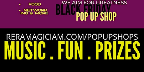 3rd ANNUAL  BLACK FRIDAY POP UP  MARKET PLACE  *Shop * Play* Network * Dine tickets