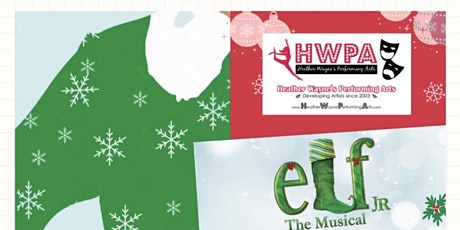 Heather Wayne Performing Arts , Elf the MUSICAL , Sunday 12th @6:30pm tickets