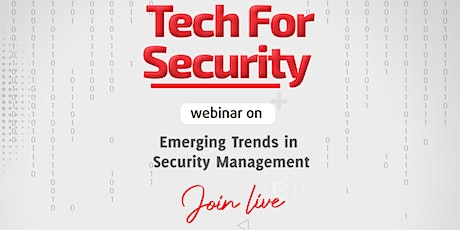 TECH FOR SECURITY WEBINAR: Emerging Tech Trends in Security Management tickets