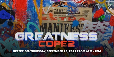 Greatness, COPE2 - Opening Reception tickets