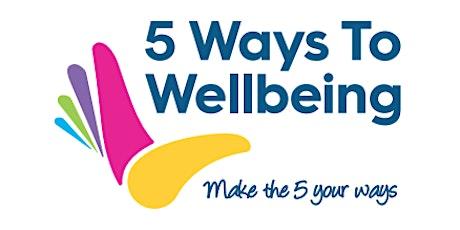 5 Ways To Wellbeing - Mt Pleasant tickets