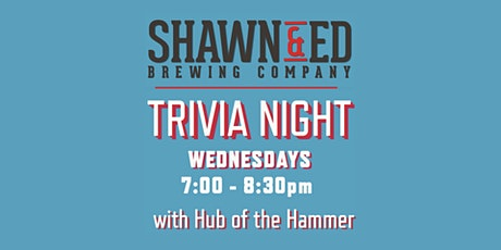 Wednesday Trivia at Shawn and Eds with Hub of the Hammer tickets