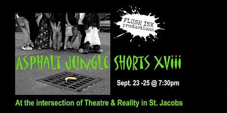 ASPHALT JUNGLE SHORTS XVIII - St. Jacobs tickets