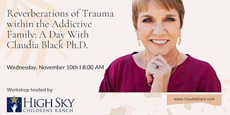Trauma in the Addictive Family by Claudia Black Ph.D. tickets