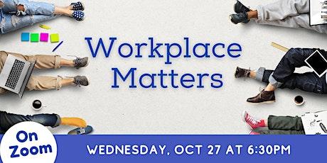 ONLINE: Workplace Matters tickets