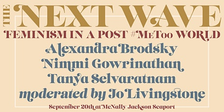 The Next Wave: Feminism in a post #MeToo world tickets