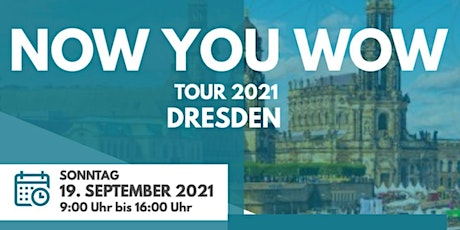 Now You Wow Tour 2021 - Dresden Tickets
