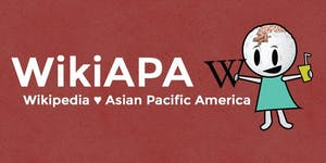 WikiAPA: Wikipedia ♥ Asian Pacific American Art...