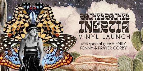 RACHELRACHEL INERTIA EP VINYL LAUNCH tickets