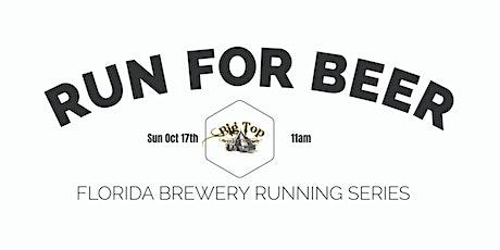 Beer Run - Big Top Brewing Co | 2021-2022  FL Brewery Running Series tickets