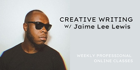 CREATIVE WRITING WITH JAIME LEE LEWIS | BEGINNER LEVEL tickets