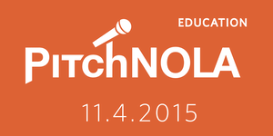PitchNOLA 2015: Education