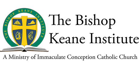 The Bishop Keane Institute A Ministry Of Immaculate Conception