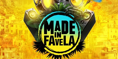 MADE IN FAVELA  - ELECTROFUNK EDITION tickets