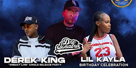 Derek King + Lil Kayla Birthday + Dre Sinatra  -  High Society Sundays tickets