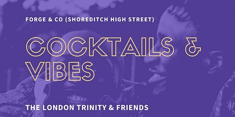 The London Trinity & Friends: Cocktails & Vibes tickets