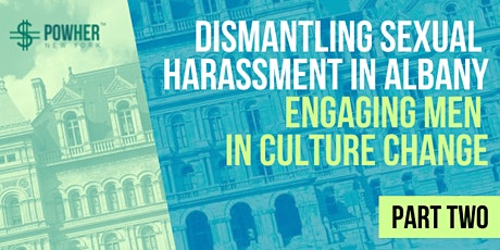 Dismantling Sexual Harassment in Albany: Engaging Men in Culture Change tickets