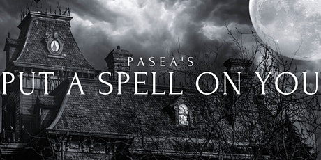 Paséa's Put a Spell on You tickets