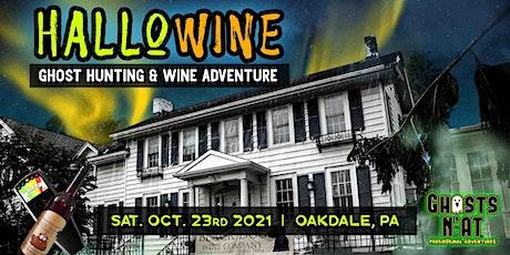 HalloWine | Wine & Ghost Hunting Adventure | Sat. Oct. 23rd 2021 tickets