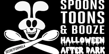 Spoons Toons & Booze Halloween After Dark tickets