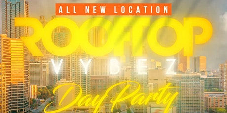 ATL's #1 ROOFTOP DAY PARTY! @ THE ALL NEW VISIONS ROOFTOP IN BUCKHEAD! tickets
