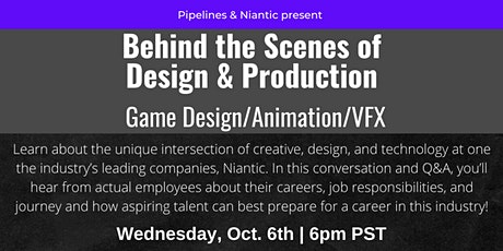 Behind the Scenes of  Design & Production   Game Design/Animation/VFX tickets