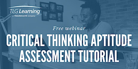 Critical Thinking Aptitude Assessment Tutorial tickets