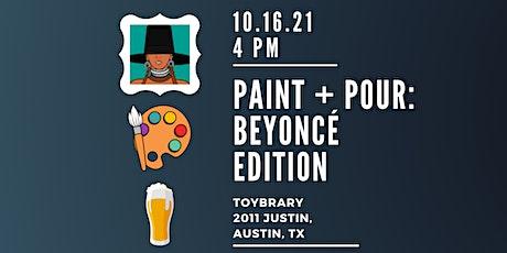 Paint + Pour:  Beyoncé Edition tickets