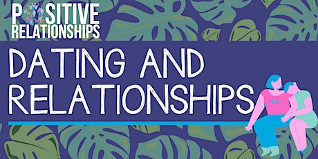 Positive Relationships - Relationships and Dating tickets