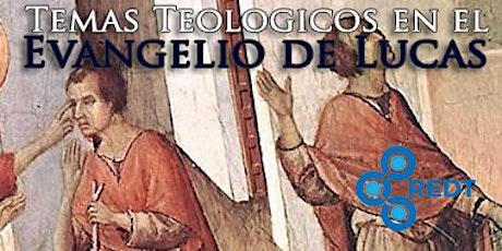 "Taller Interactivo: ""Temas Teológicos en el Evangelio de Lucas"" entradas"