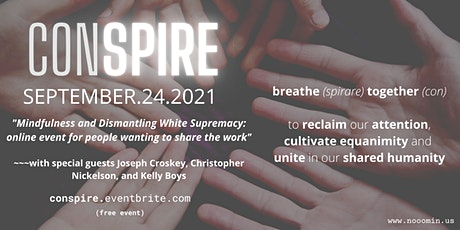"""Conspire September - """"Mindfulness and Dismantling White Supremacy"""" tickets"""