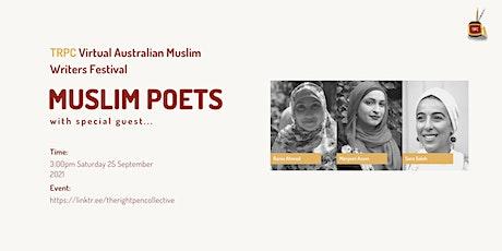 TRPC Virtual Festival: Muslim Poets w/Rania Ahmed, Maryam Azam & Sara Saleh tickets