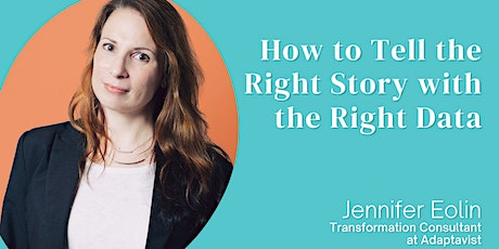How to Tell the Right Story with the Right Data tickets