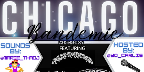 CHICAGO BANDEMIC FASHION SHOW tickets