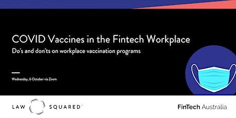 Webinar: COVID Vaccines in the Fintech Workplace tickets